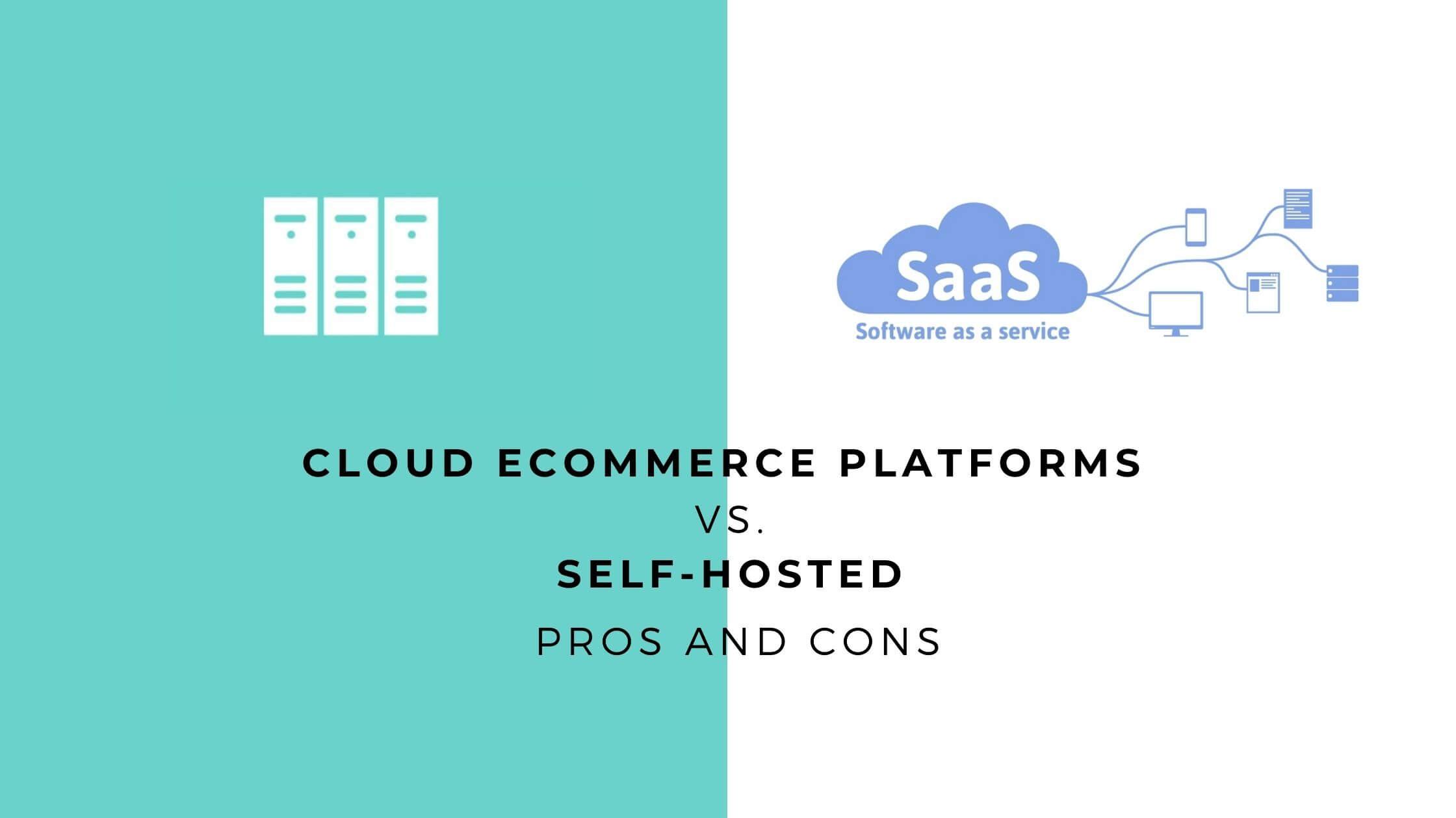 Self Hosted Vs SaaS platforms